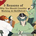 5 เหตุผลที่ SKILLSOLVED เป็น POSITIVE WORKPLACE